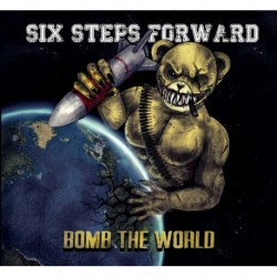 "SIX STEPS FORWARD ""Bomb The WORLD"" CD"