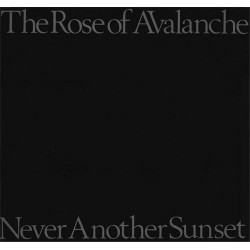 ROSE OF AVALANCHE – Never Another Sunset LP