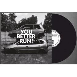 """YOU BETTER RUN """"Till 2020"""" black LP"""