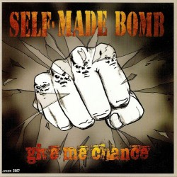 """SELF-MADE BOMB """"Give Me Chance"""" CD"""