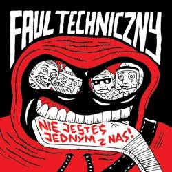 """FAUL TECHNICZNY """"Nie Jesteś Jednym Z Nas"""" CD"""