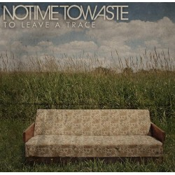"""NO TIME TO WASTE """"To Leave A Trace"""" CD"""